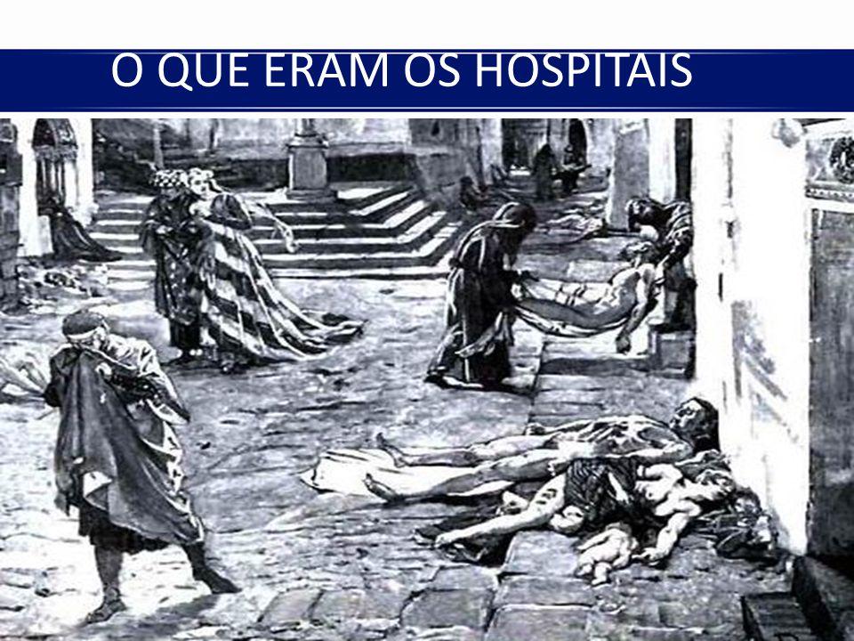 O QUE ERAM OS HOSPITAIS 3