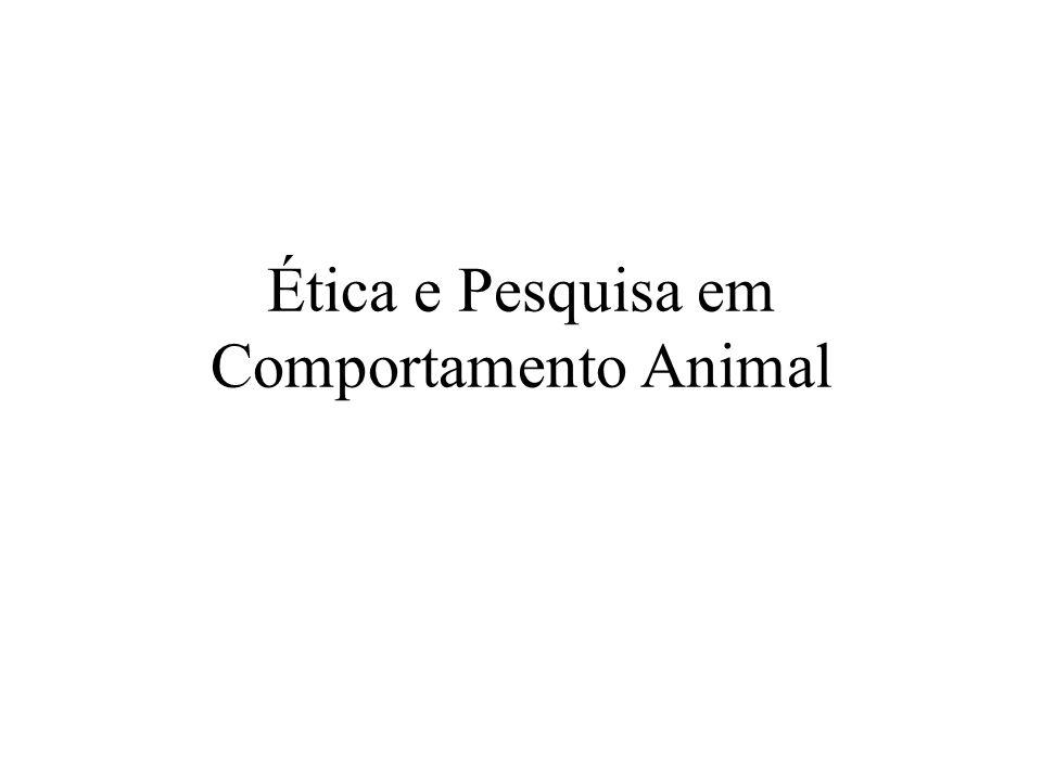 Ética e Pesquisa em Comportamento Animal