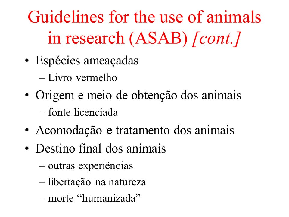 Guidelines for the use of animals in research (ASAB) [cont.]