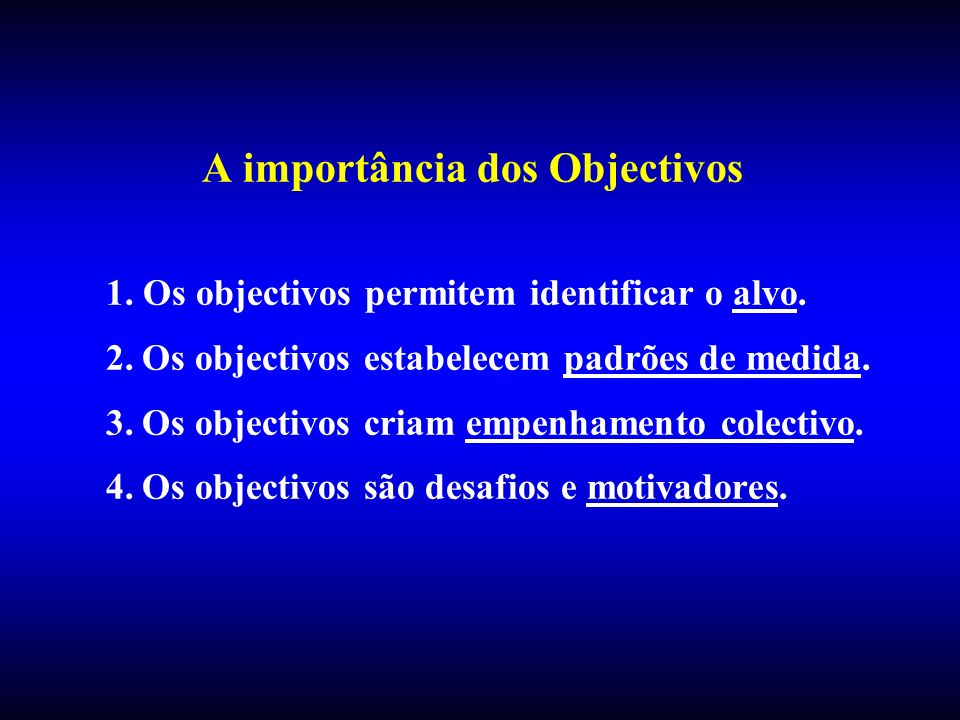 A importância dos Objectivos