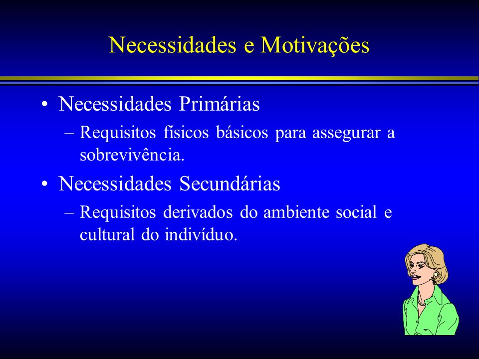 Necessidades e Motivações