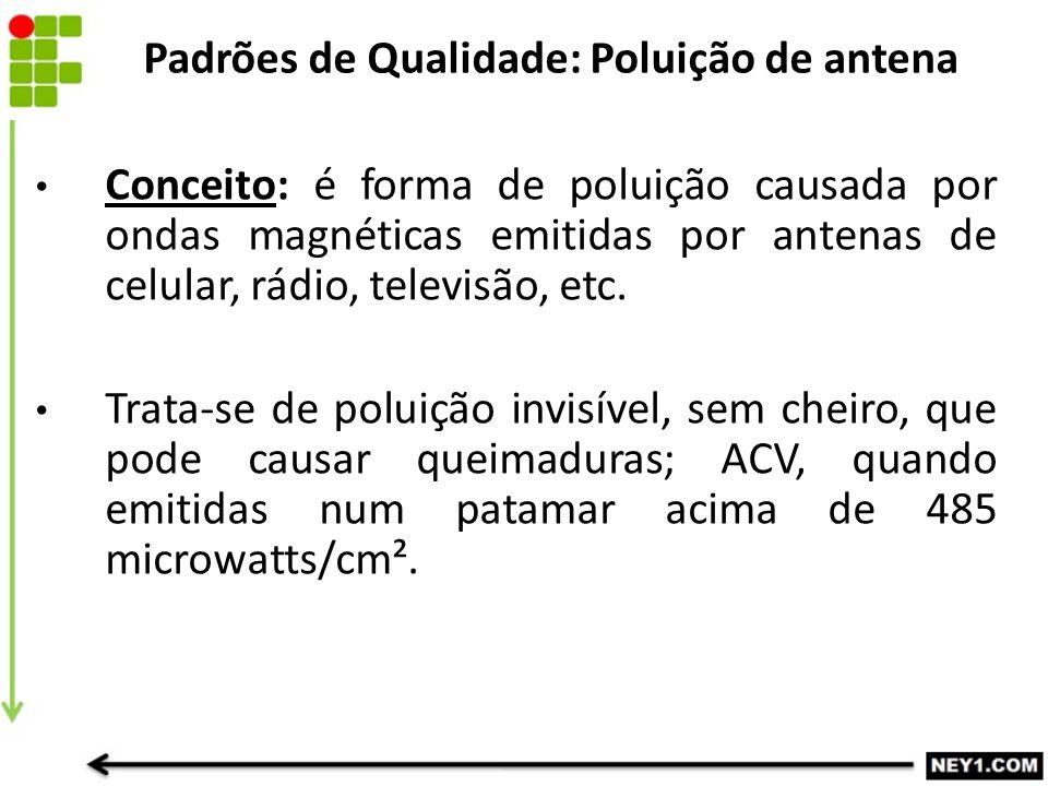 Padrões de Qualidade: Poluição de antena