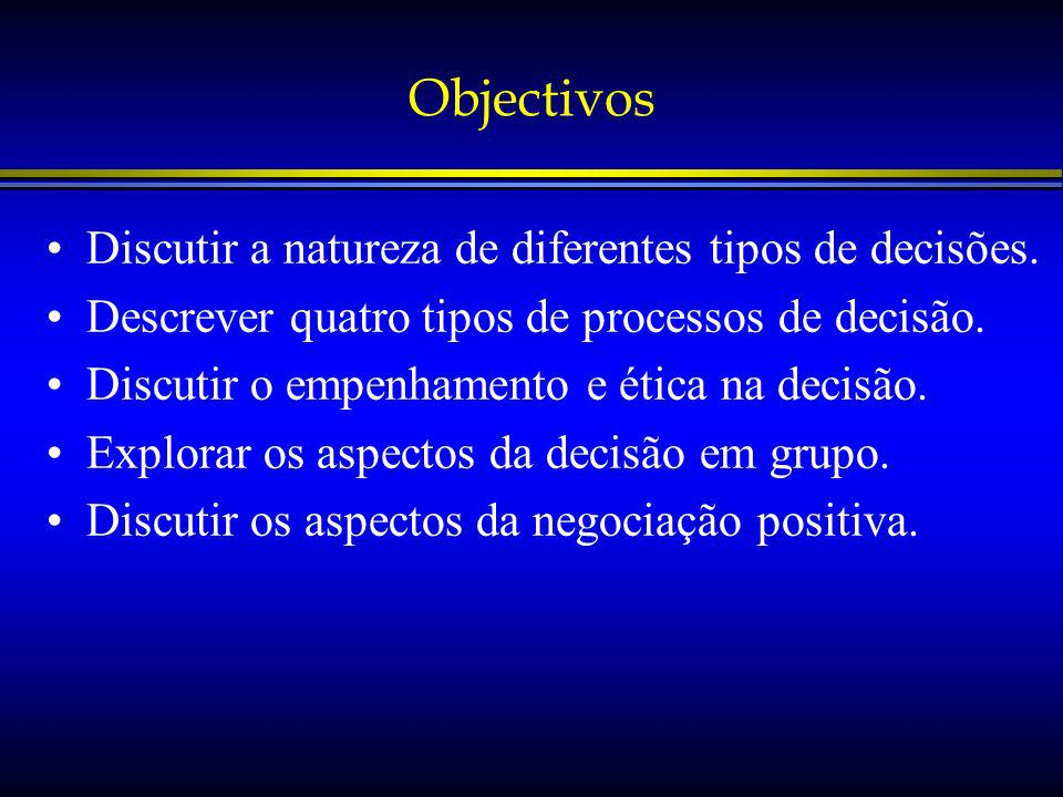 Objectivos Discutir a natureza de diferentes tipos de decisões.