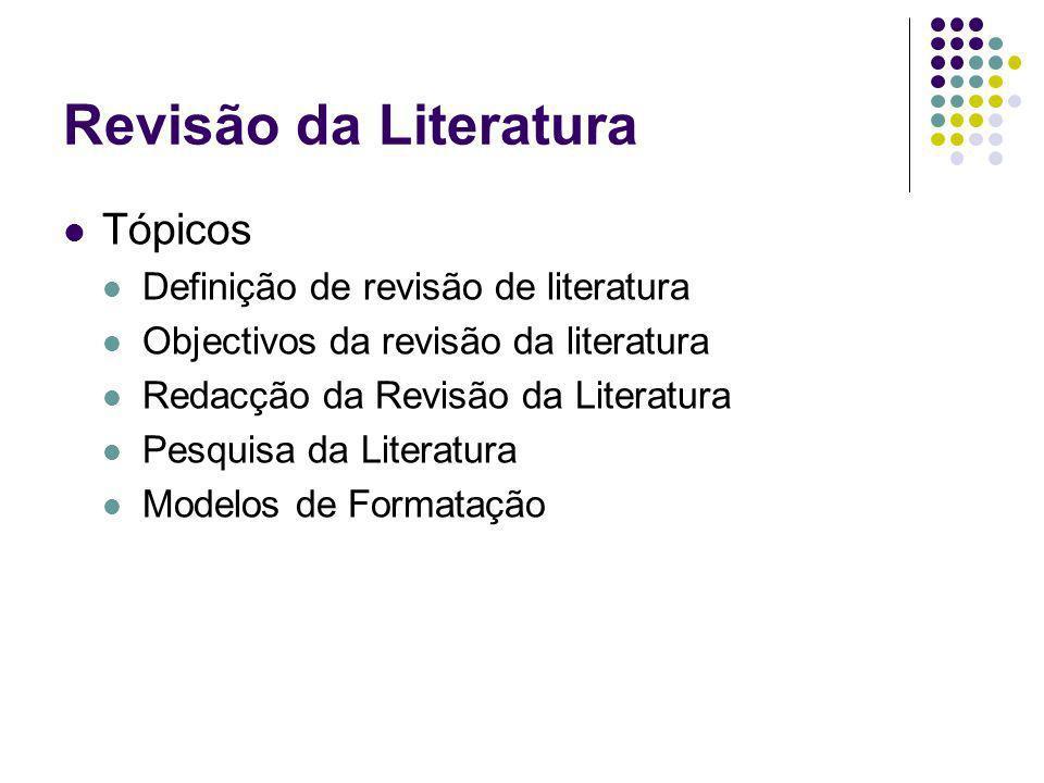 Revisão da Literatura Tópicos Definição de revisão de literatura