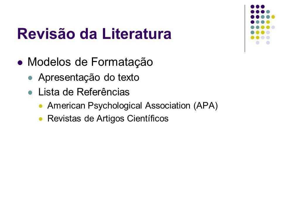 Revisão da Literatura Modelos de Formatação Apresentação do texto