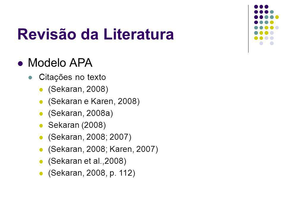 Revisão da Literatura Modelo APA Citações no texto (Sekaran, 2008)