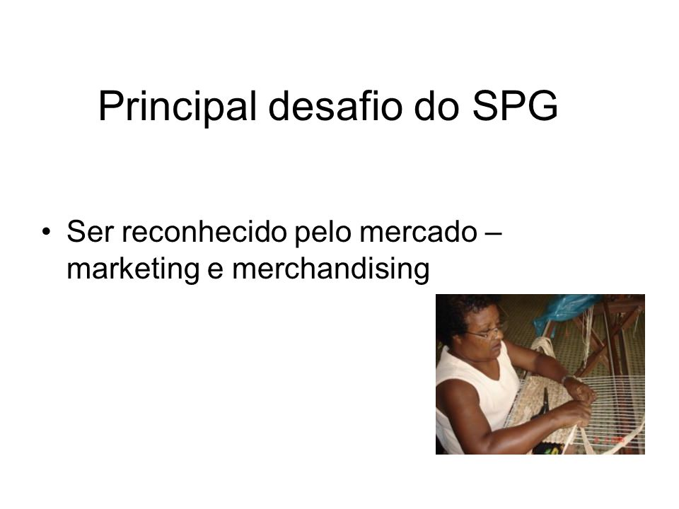 Principal desafio do SPG
