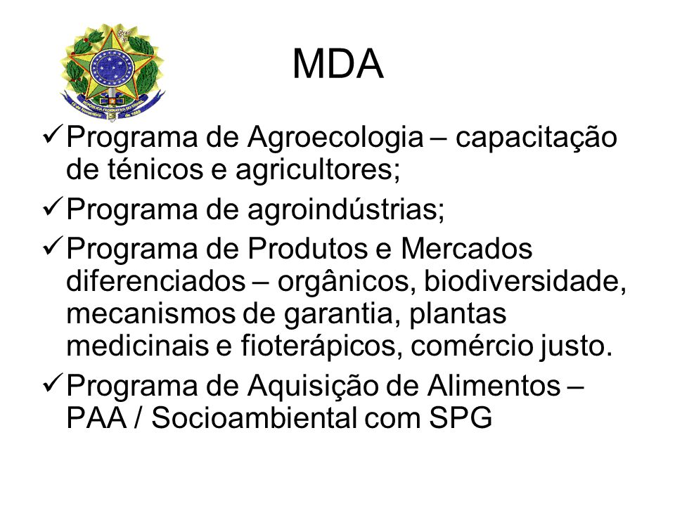 MDA Programa de Agroecologia – capacitação de ténicos e agricultores;