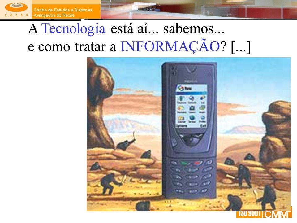 A Tecnologia está aí... sabemos...