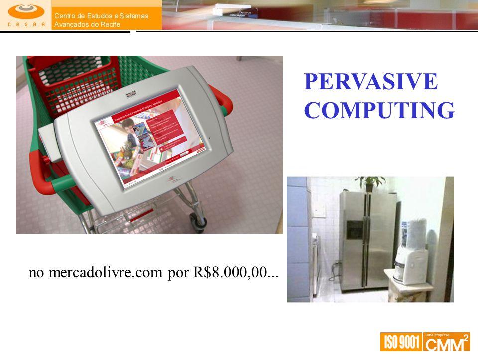 PERVASIVE COMPUTING no mercadolivre.com por R$8.000,00...