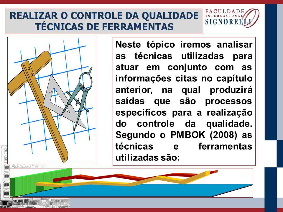 REALIZAR O CONTROLE DA QUALIDADE TÉCNICAS DE FERRAMENTAS