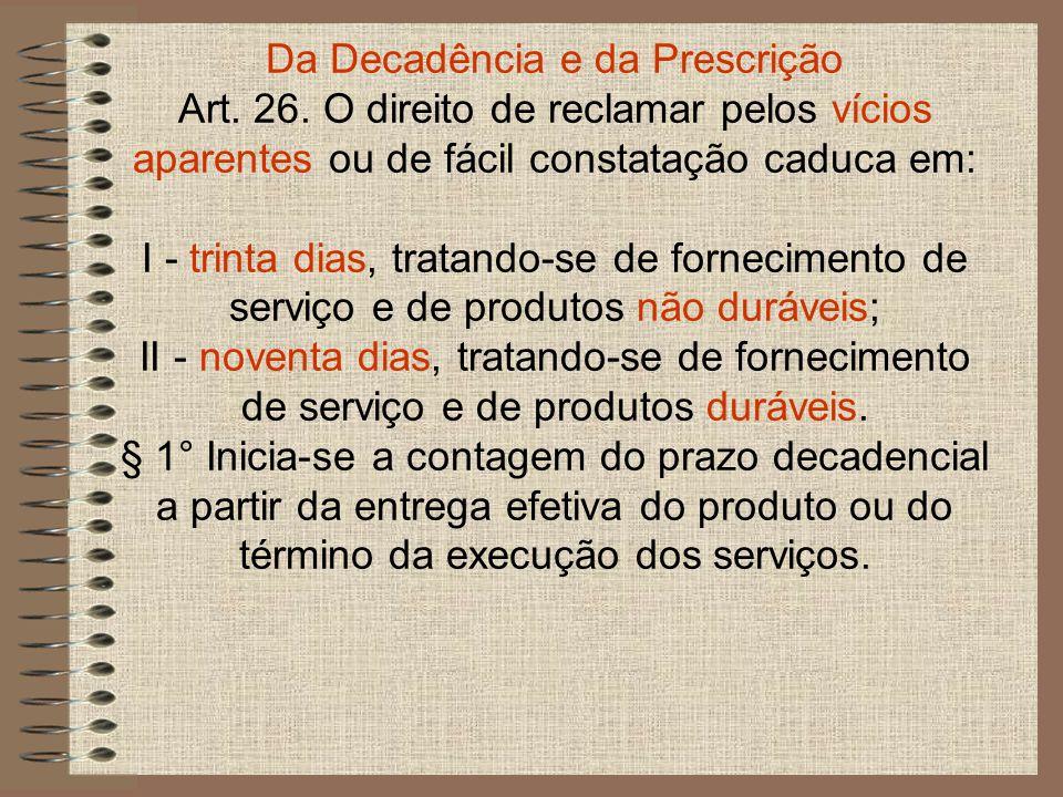 Da Decadência e da Prescrição Art. 26