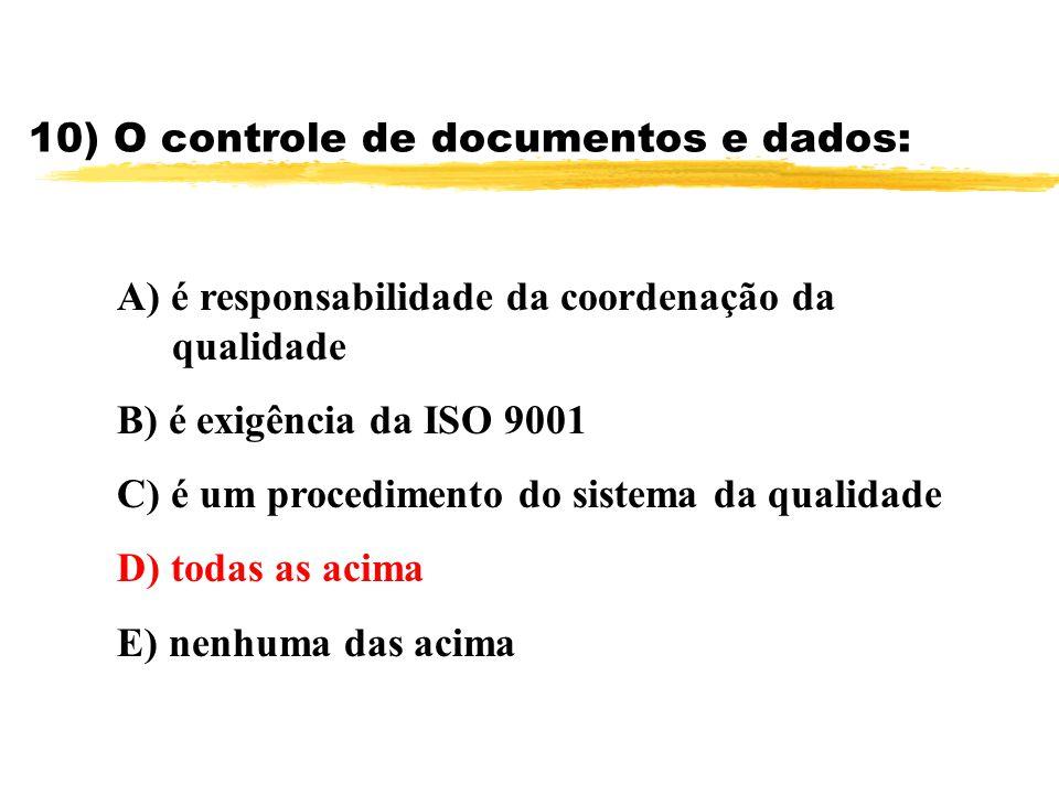 10) O controle de documentos e dados: