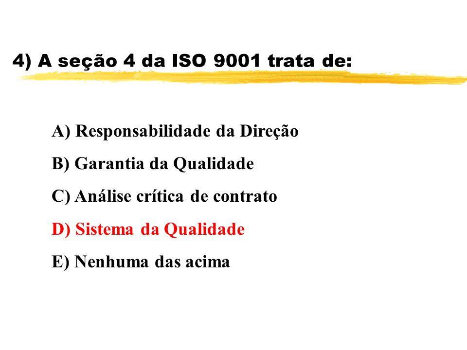 4) A seção 4 da ISO 9001 trata de: