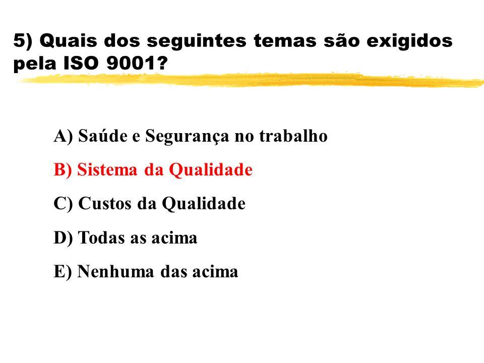 5) Quais dos seguintes temas são exigidos pela ISO 9001