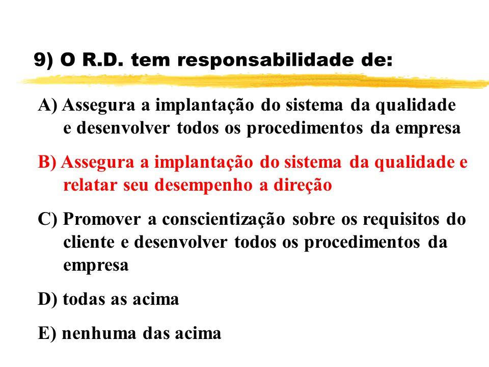 9) O R.D. tem responsabilidade de: