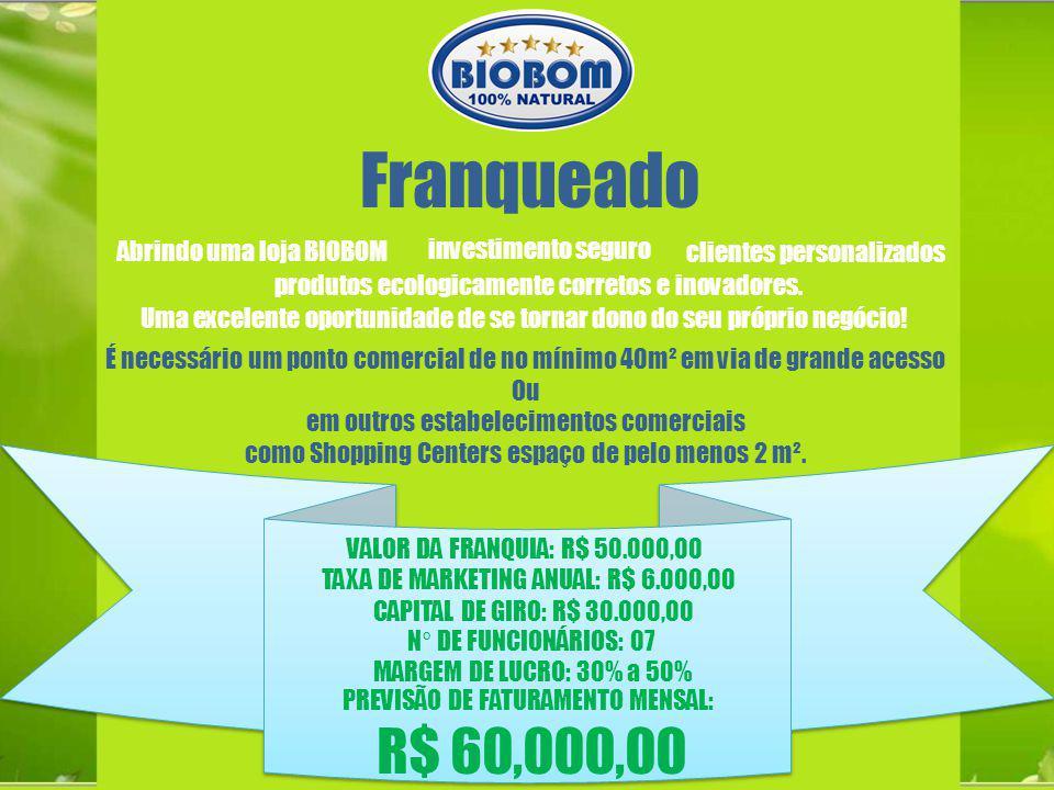 Franqueado R$ 60,000,00 Abrindo uma loja BIOBOM investimento seguro