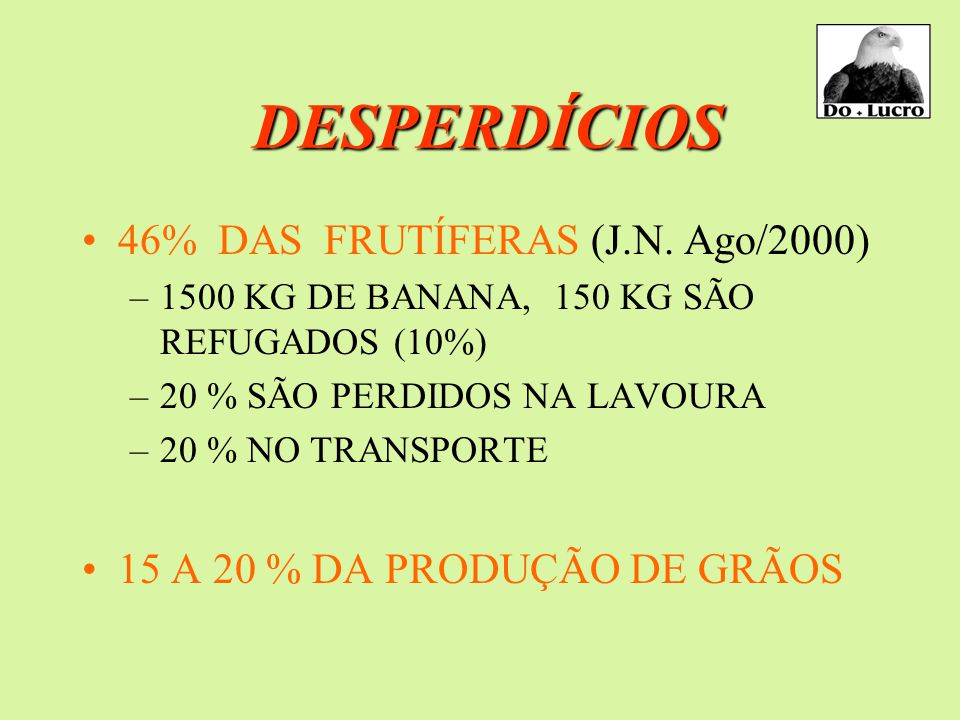 DESPERDÍCIOS 46% DAS FRUTÍFERAS (J.N. Ago/2000)