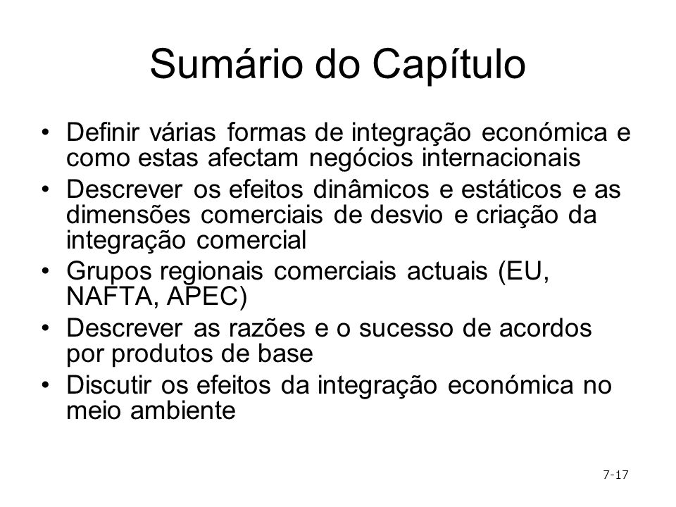 Sumário do Capítulo Definir várias formas de integração económica e como estas afectam negócios internacionais.