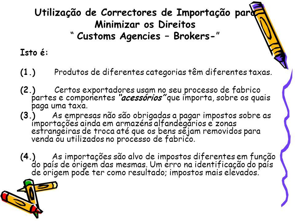 Utilização de Correctores de Importação para Minimizar os Direitos Customs Agencies – Brokers-