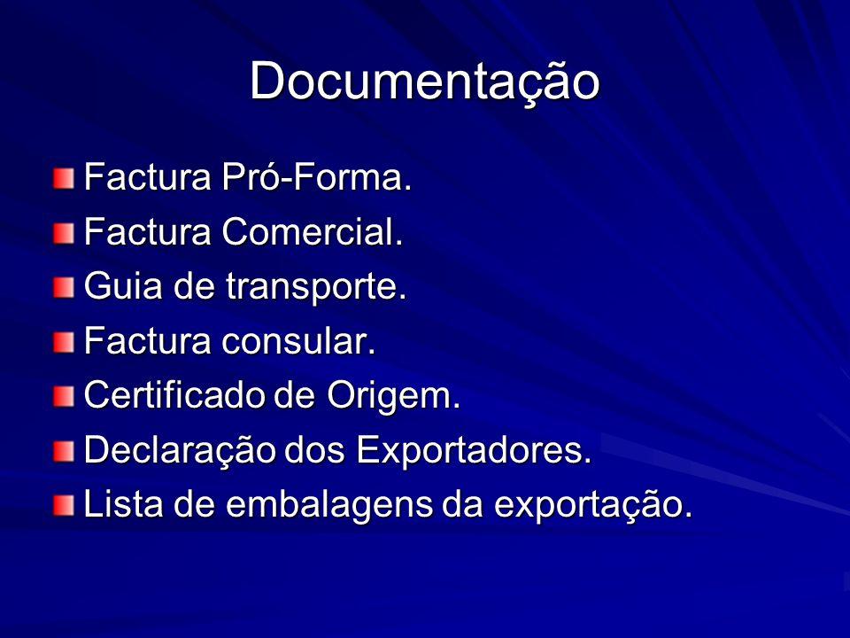Documentação Factura Pró-Forma. Factura Comercial. Guia de transporte.