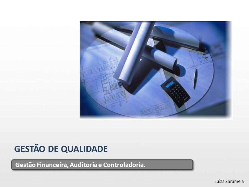 GESTÃO DE QUALIDADE Gestão Financeira, Auditoria e Controladoria.
