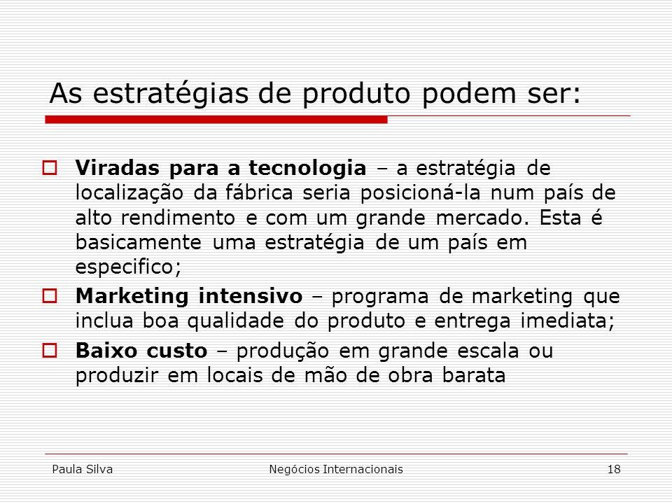 As estratégias de produto podem ser: