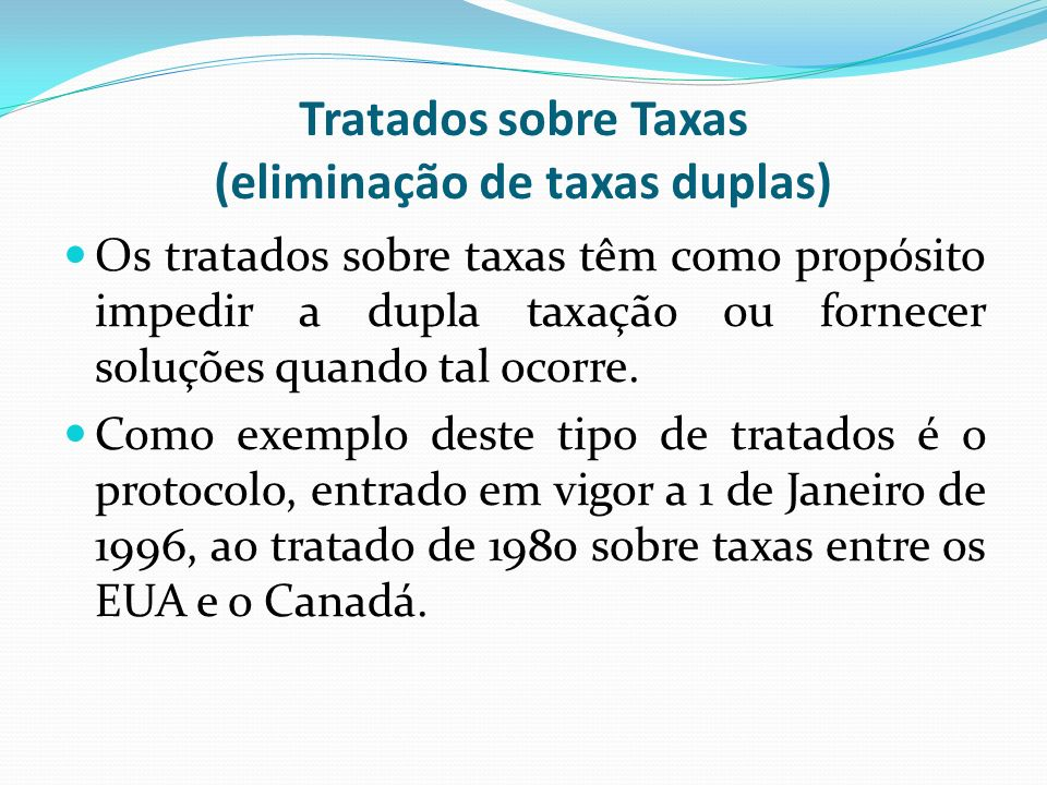 Tratados sobre Taxas (eliminação de taxas duplas)