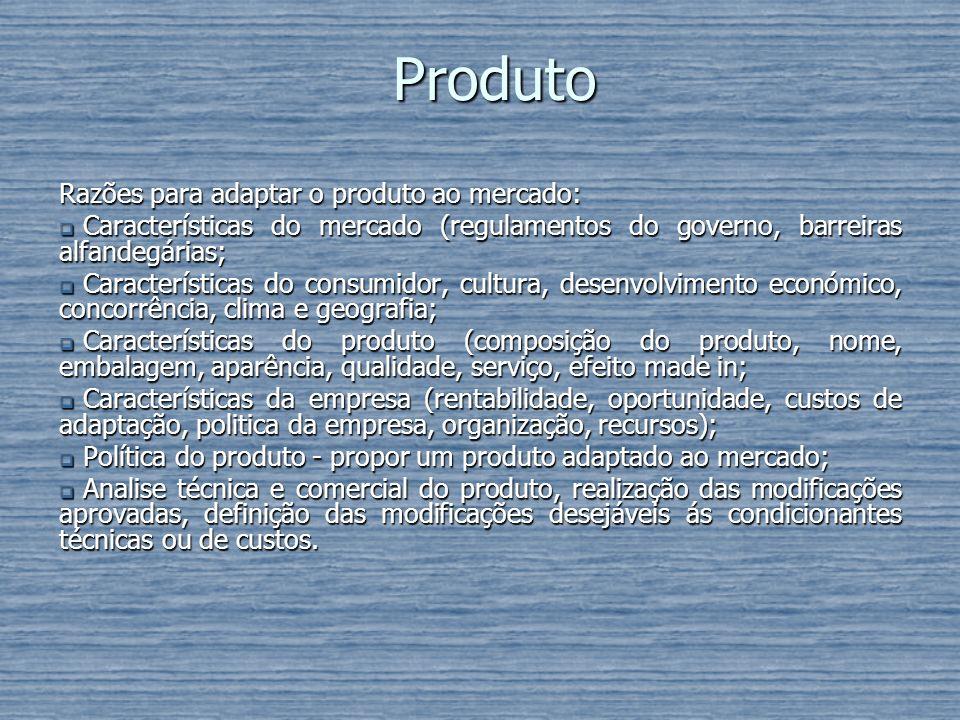 Produto Razões para adaptar o produto ao mercado: