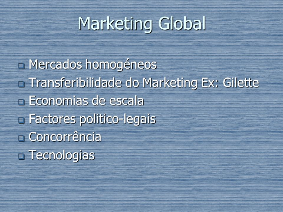 Marketing Global Mercados homogéneos
