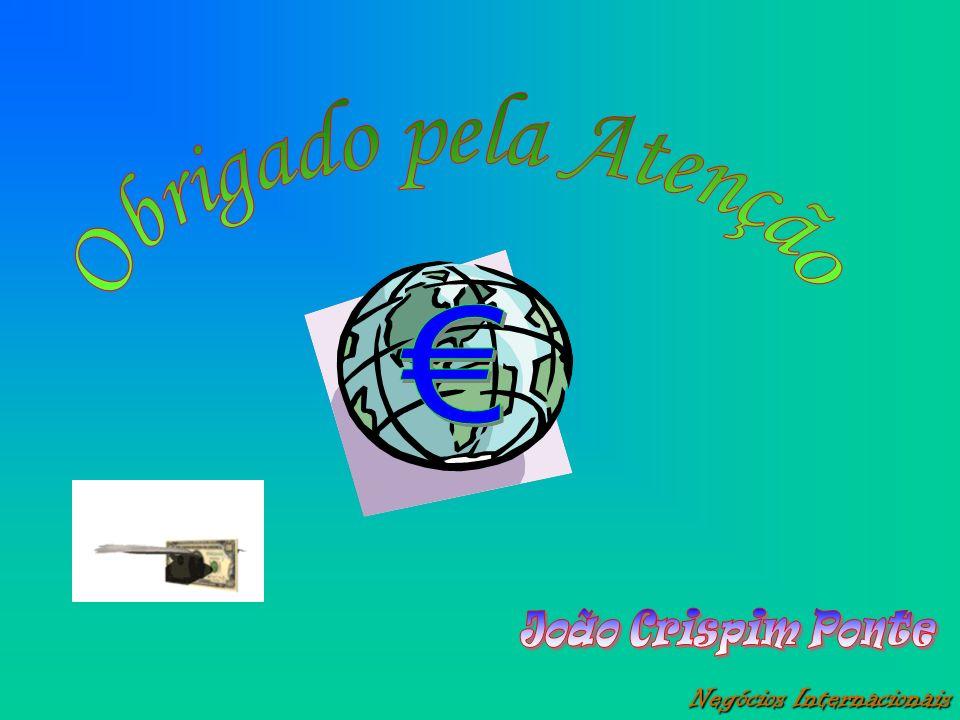 Obrigado pela Atenção € João Crispim Ponte Negócios Internacionais