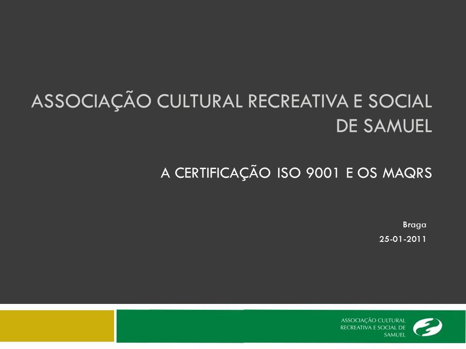 ASSOCIAÇÃO CULTURAL RECREATIVA E SOCIAL DE SAMUEL A CERTIFICAÇÃO ISO 9001 E OS MAQRS