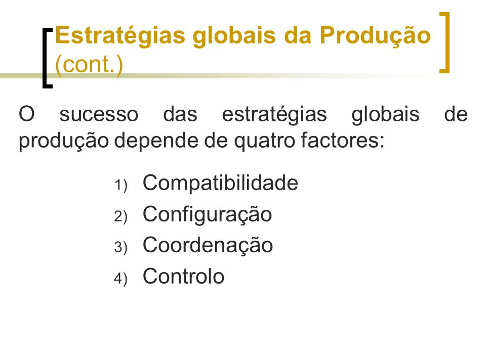 Estratégias globais da Produção (cont.)