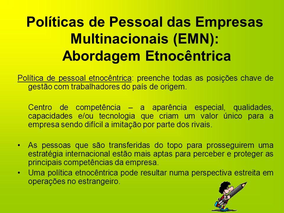 Políticas de Pessoal das Empresas Multinacionais (EMN): Abordagem Etnocêntrica