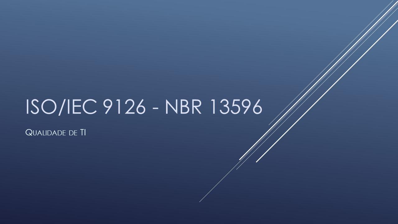 ISO/IEC 9126 - NBR 13596 Qualidade de TI
