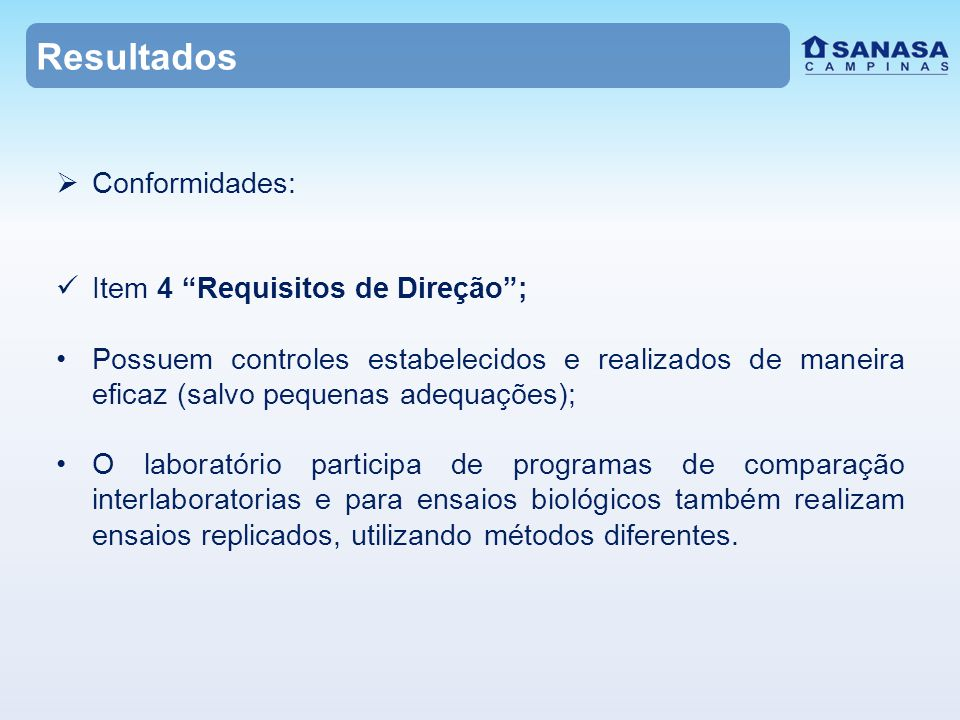 Resultados Conformidades: Item 4 Requisitos de Direção ;