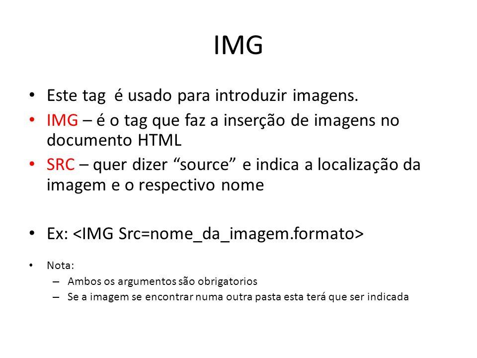 IMG Este tag é usado para introduzir imagens.