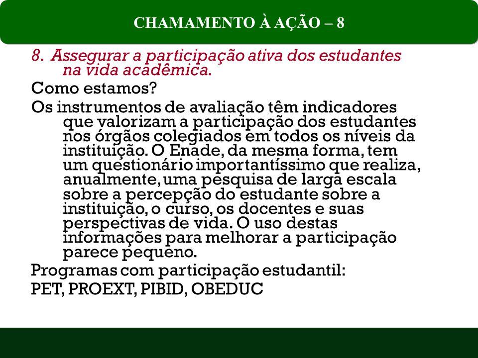 8. Assegurar a participação ativa dos estudantes na vida acadêmica.