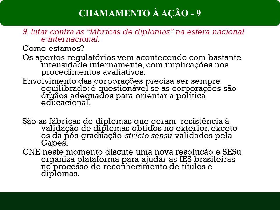CHAMAMENTO À AÇÃO - 9 9. lutar contra as fábricas de diplomas na esfera nacional e internacional.