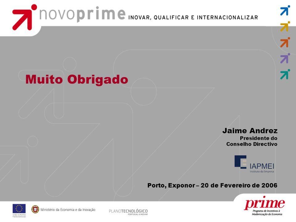Muito Obrigado Jaime Andrez Porto, Exponor – 20 de Fevereiro de 2006