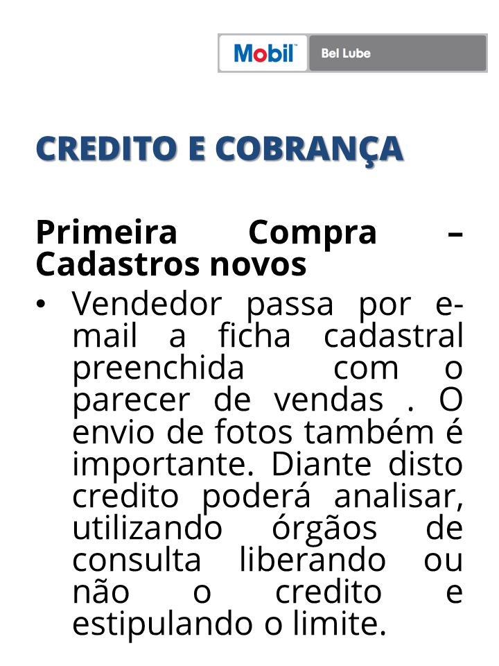 CREDITO E COBRANÇA Primeira Compra – Cadastros novos.