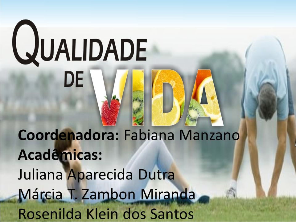Coordenadora: Fabiana Manzano Acadêmicas: Juliana Aparecida Dutra Márcia T.