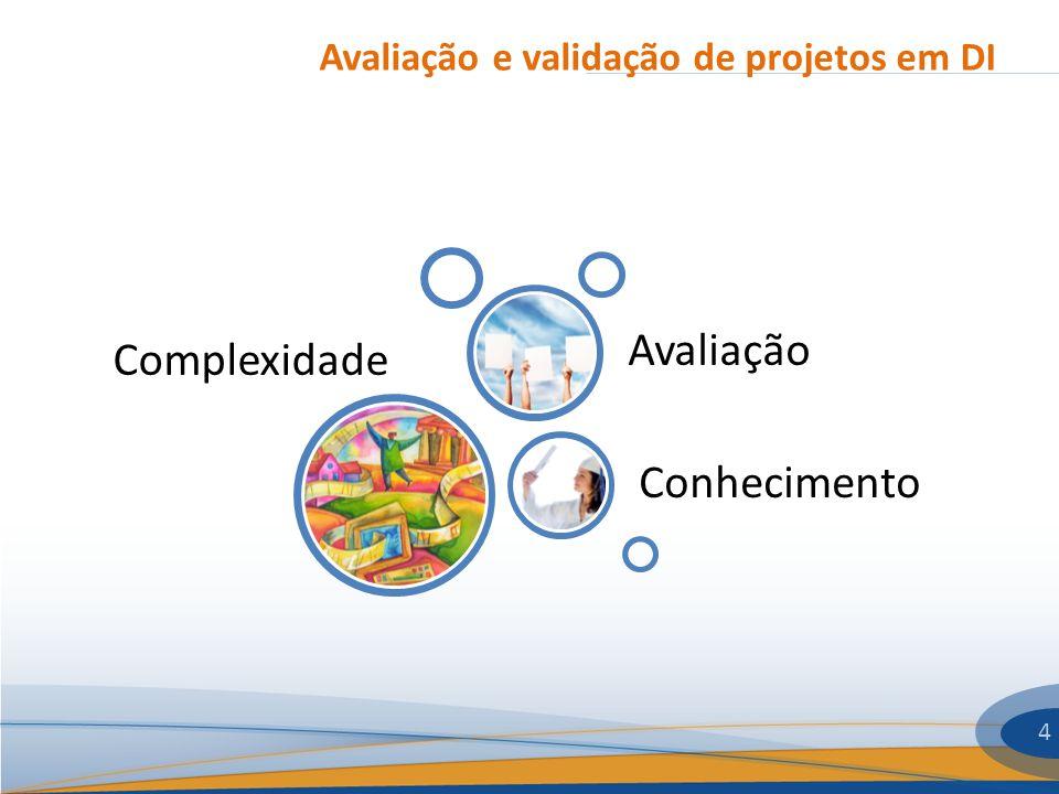Avaliação e validação de projetos em DI