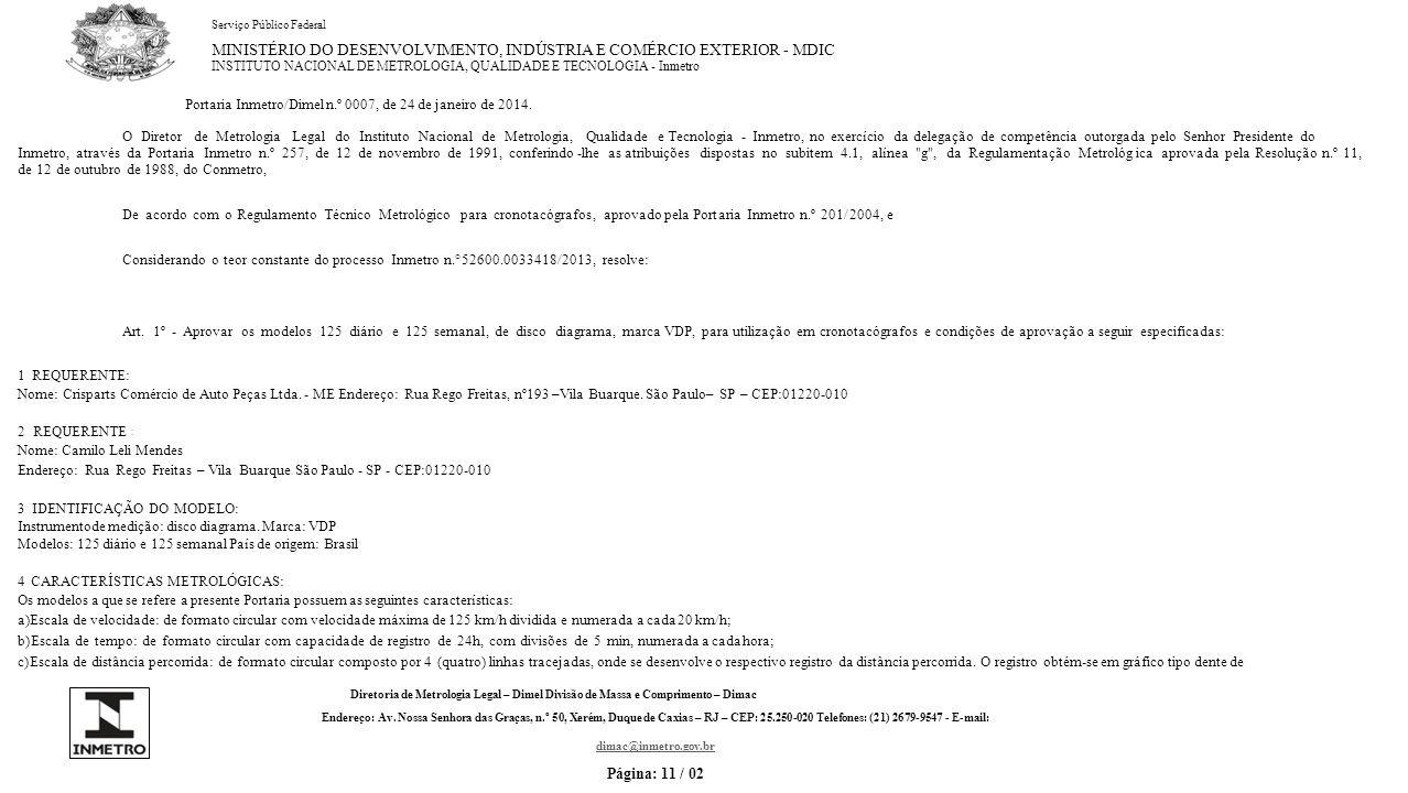 LUIZ CARLOS GOMES DOS SANTOS Diretor de Metrologia Legal do Inmetro