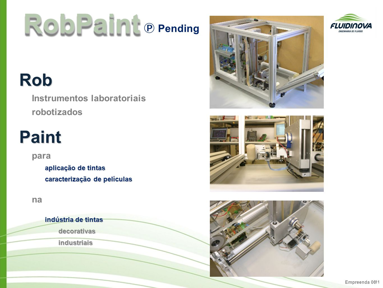RobPaint Rob Paint Ⓟ Pending Instrumentos laboratoriais robotizados