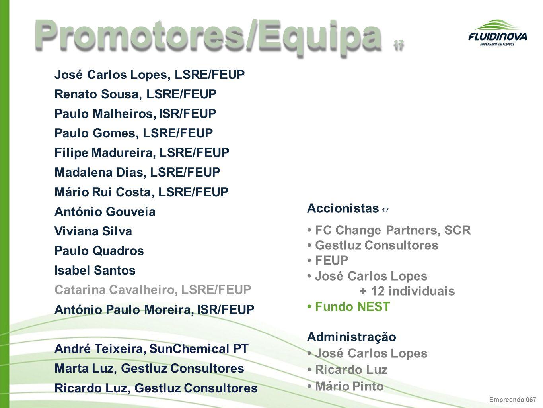 Promotores /Equipa 17 José Carlos Lopes, LSRE/FEUP