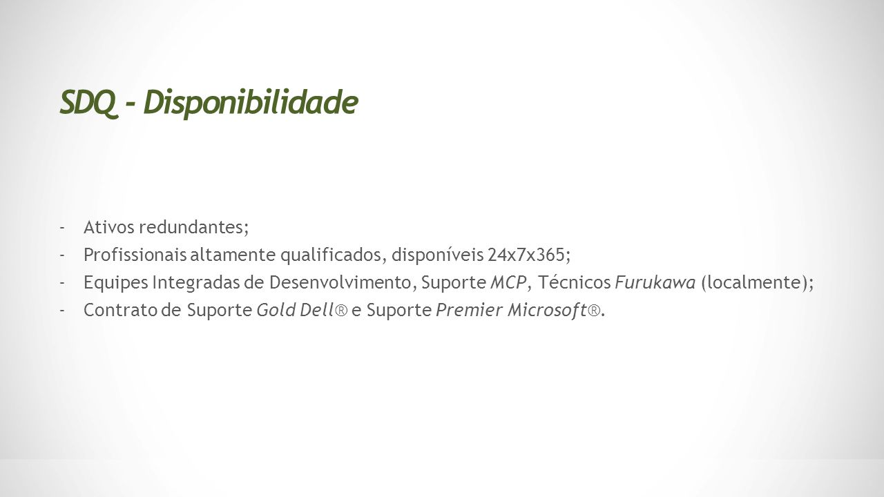 SDQ - Disponibilidade Ativos redundantes;