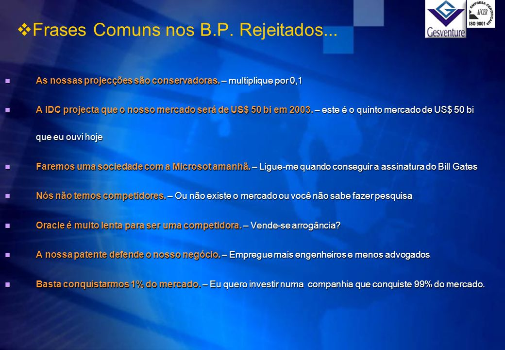 Frases Comuns nos B.P. Rejeitados...