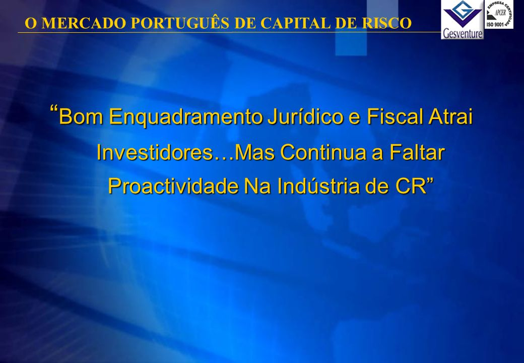 O MERCADO PORTUGUÊS DE CAPITAL DE RISCO