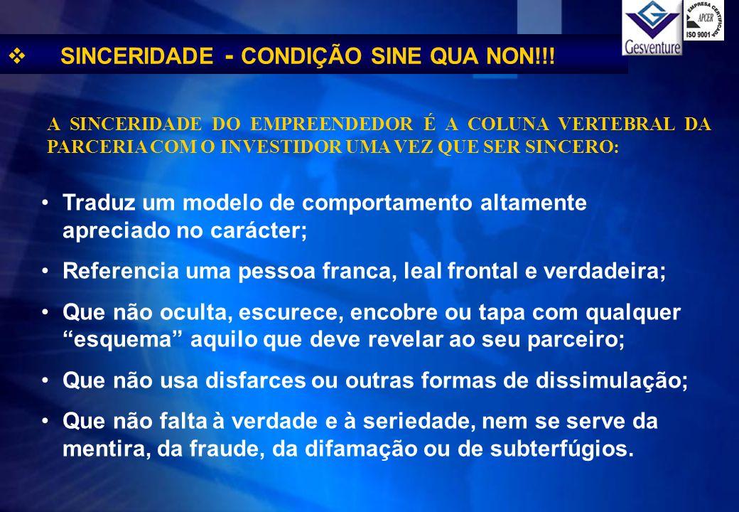 SINCERIDADE - CONDIÇÃO SINE QUA NON!!!